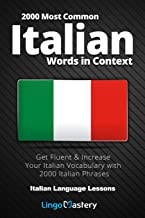 2000 Most Common Italian Words in Context: Get Fluent & Increase Your Italian Vocabulary with 2000 Italian Phrases (Italian Language Lessons)