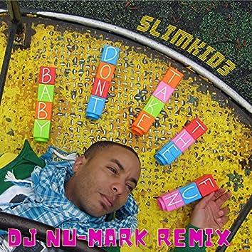 Baby Don't Take the Fun (DJ Nu-Mark Remix)