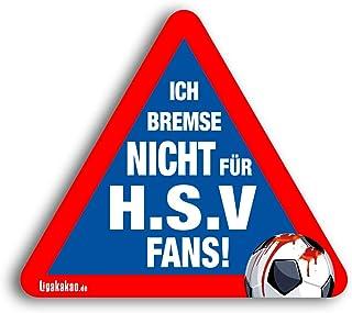 Kfz-Aufkleber Ich Bremse Nicht für HSV-Fans   Für mehr Spa