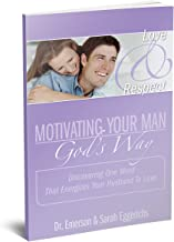 Motivating Your Man, God's Way (Discovering One Word That Energizes Your Husband To Love)