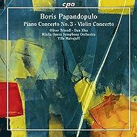 ボリス・パパンドプロ:ピアノ協奏曲・ヴァイオリン協奏曲