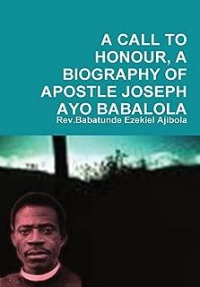 A Call to Honour, a Biography of Apostle Joseph Ayo Babalola