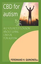 CBD FOR AUTISM: ALL YOU NEED TO KNOW ABOUT USING CBD OIL FOR AUTISM