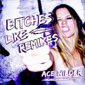 Bitches Like Fridays - Remixes