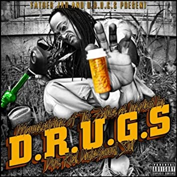 Manuscripture of the Father as Inspired By D.R.U.G.S. (Dope Real Under Ground Sh*t)