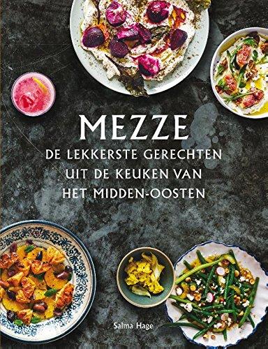 Mezze: De lekkerste gerechten uit de keuken van het Midden-Oosten