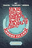 My Travel * Camping * Hiking Rhode Island Journal: Explore Scenic Beauty, Escape From Civilization, Enjoy The Sounds Of Nature And Document Your ... This Compact Diary Notebook (Travel To Live)