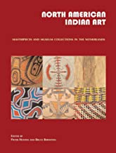 North American Indian Art: Masterpieces and Museum Collections from the Netherlands