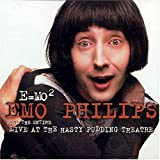 E=MO2 / Live at the Hasty Pudding Theatre by Emo Philips (2005-10-04)