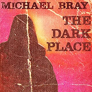 The Dark Place                   By:                                                                                                                                 Michael Bray                               Narrated by:                                                                                                                                 Morley Shulman                      Length: 4 hrs and 30 mins     1 rating     Overall 5.0