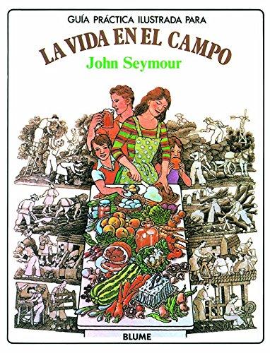 Guía práctica ilustrada. Vida en el campo (Guia Practica Ilustrada)