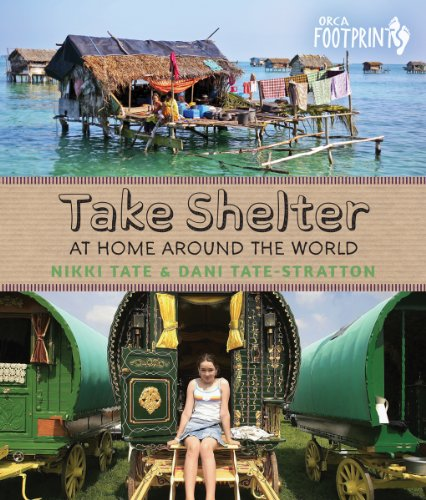 Take Shelter: At Home Around the World (Orca Footprints, 5)