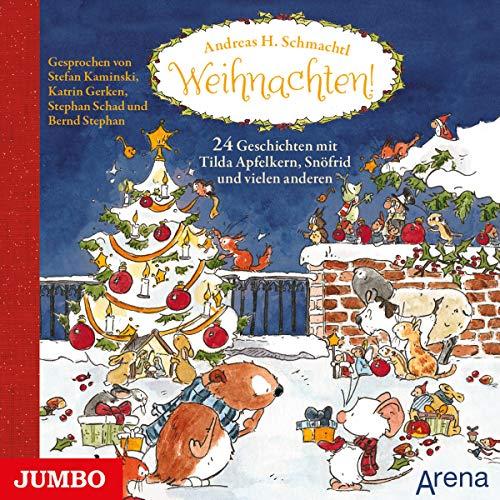 Weihnachten!: 24 Geschichten mit Tilda Apfelkern, Snöfrid und vielen anderen