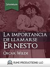 La Importancia de Llamarse Ernesto: Una Comedia Ligera Para Gente Seria En Tres Actos (Spanish Edition)