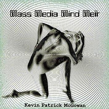 Mass Media Mind Melt