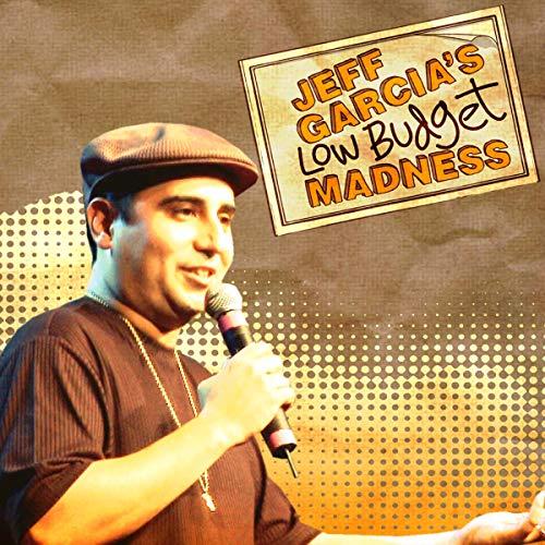 Jeff Garcia: Low Budget Madness audiobook cover art