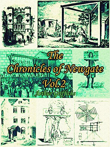 The Chronicles of Newgate Vol.2: (of 2) (The Chronicles of Newgate Series) (English Edition)