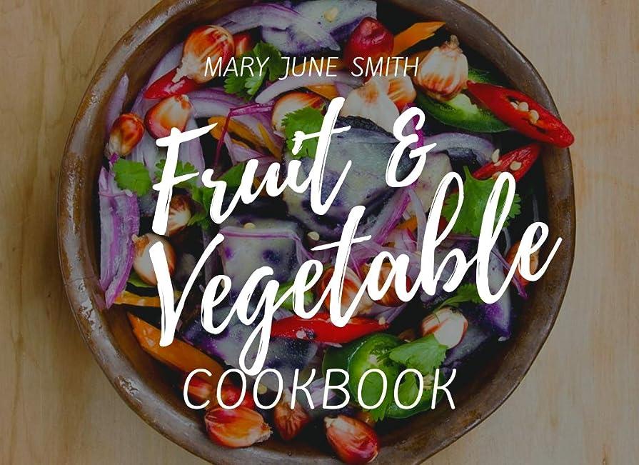 手錠貯水池真面目なFruit and Vegetable Cookbook: Essential Vegetable (English Edition)