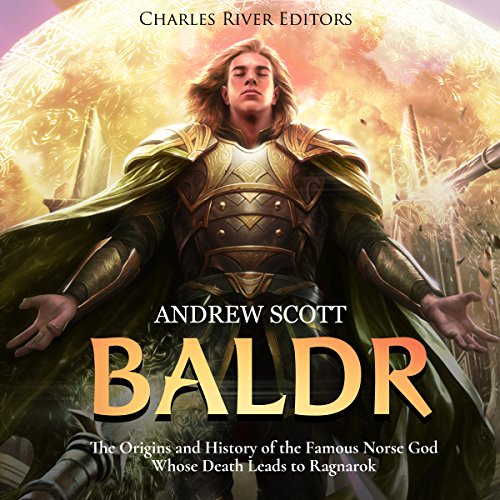 Baldr: The Origins and History of the Famous Norse God Whose Death Leads to Ragnarok cover art