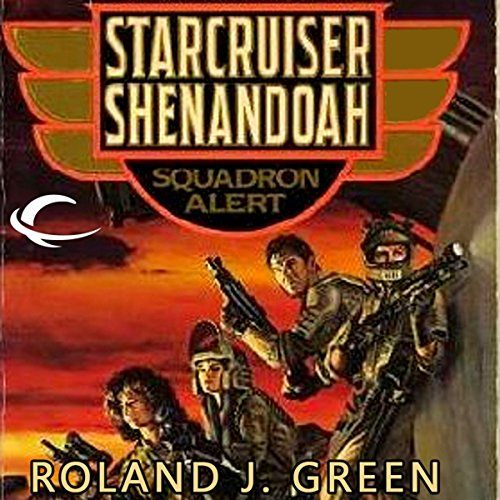 Squadron Alert     Starcruiser Shenandoah, Book 1              By:                                                                                                                                 Roland J. Green                               Narrated by:                                                                                                                                 Traber Burns                      Length: 10 hrs and 41 mins     32 ratings     Overall 3.3