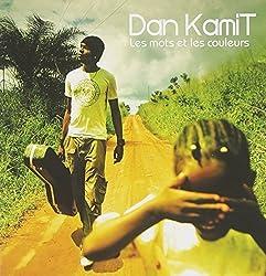 Les Mots Et Les Couleurs by Kamit, Dan (2008-05-06)