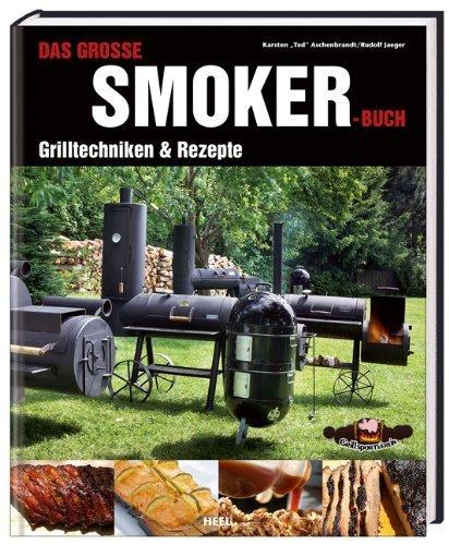 Das große Smokerbuch: Grilltechniken & Rezepte von Rudolf Jaeger (20. November 2010) Gebundene Ausgabe