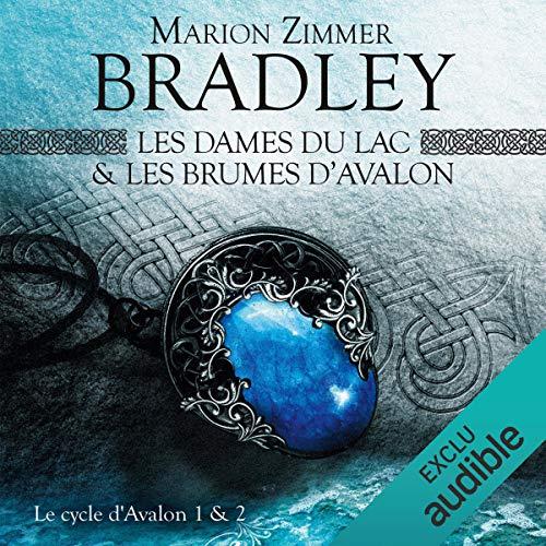 Les Dames du Lac & Les Brumes d'Avalon     Le Cycle d'Avalon 1 & 2              De :                                                                                                                                 Marion Zimmer Bradley                               Lu par :                                                                                                                                 Bénédicte Charton                      Durée : 22 h et 33 min     7 notations     Global 4,0