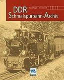 DDR-Schmalspurbahn-Archiv: Reprint der 1. Auflage 2011