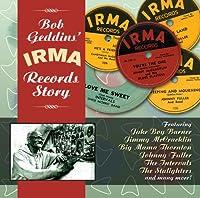Bob Geddin's Irma Records Stor