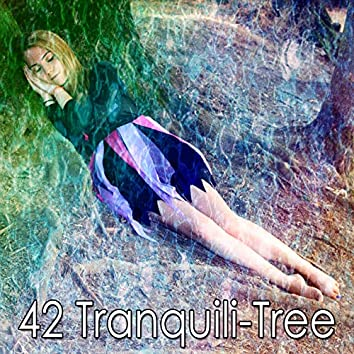 42 Tranquili Tree