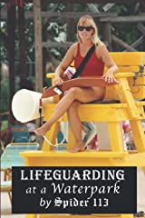 Lifeguarding at a Waterpark: The Untold Story (The Spider Chronicles) Paperback