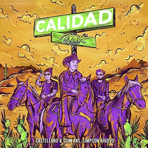 Desert Niños, Castellano & Simpson Ahuevo feat. Slim Ans
