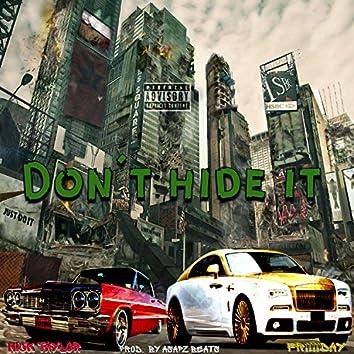 Don't Hide It