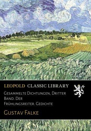 Gesammelte Dichtungen, Dritter Band. Der Frühlingsreiter. Gedichte