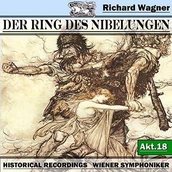 Der Ring des Niebelungen, Akt.18