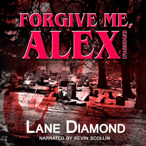 Forgive Me, Alex audiobook cover art