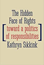 The Hidden Face of Rights: Toward a Politics of Responsibilities