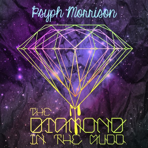 Psyph Morrison - The Diamond in the Mudd Compact Disc