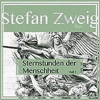 Sternstunden der Menschheit 2 Hörbuch