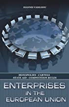 Enterprises in the European Union-Monopolies-Cartels-State Aid-Competition Rules