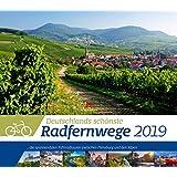 Deutschlands schoenste Radfernwege 2019: ...die spannendsten Fahrradtouren zwischen Flensburg und den Alpen