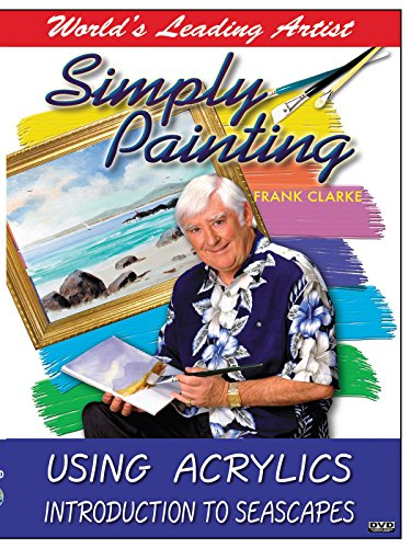 Simply Painting with World Leading Artist Frank Clarke - Using Acrylics & An Introduction to Seascapes