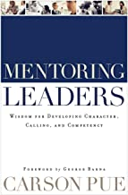 Mentoring Leaders: Wisdom for Developing Character, Calling, and Competency