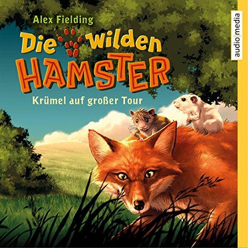 Krümel auf großer Tour (Die wilden Hamster 1) Titelbild