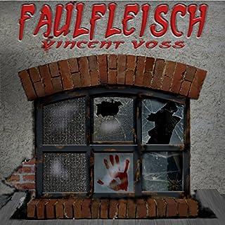Faulfleisch 1                   Autor:                                                                                                                                 Vincent Voss                               Sprecher:                                                                                                                                 Luca Pokstefl                      Spieldauer: 1 Std. und 1 Min.     7 Bewertungen     Gesamt 2,6