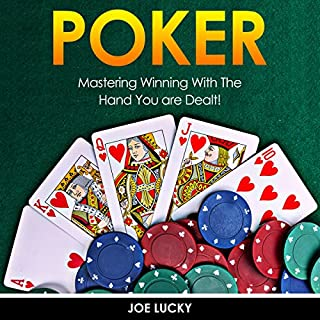 Poker: Mastering Winning with the Hand You Are Dealt! audiobook cover art