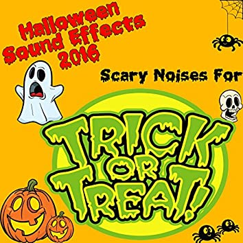 Halloween Sound Effects 2016: Scary Noises for Trick or Treat