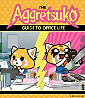 The Aggretsuko Guide To Office Life: (Sanrio book, Red Panda Comic Character, Kawaii Gift, Quirky Humor for Animal Lovers)