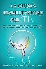 La Guista Riabilitazione Per Te (Italian Edition) Kindle Edition