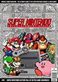 History of the Super Nintendo: Ultimate Guide to the SNES Games & Hardware. (Console Gamer Magazine Book 2) (English Edition)